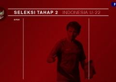 Seleksi Tahap 2 Tim Nasional Indonesia U-22