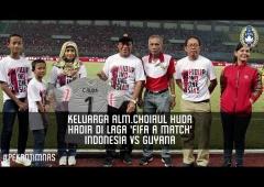 Keluarga Alm. Choirul Huda Hadir di Indonesia vs Guyana