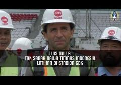 Luis Milla Tak Sabar Bawa Timnas Latihan di Stadion GBK